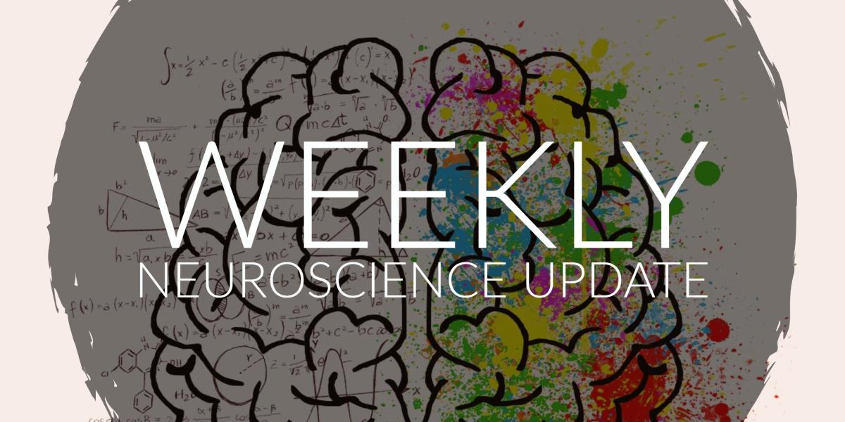 Weekly Neuroscience Update